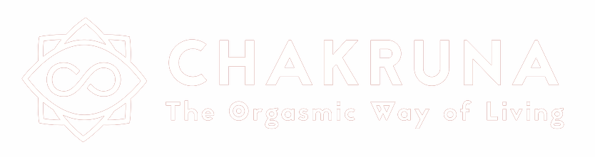 CHAKRUNA – The Orgasmic Way of Living