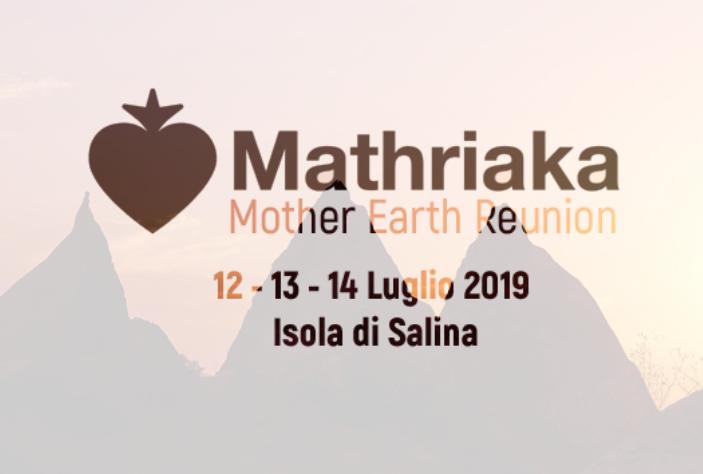 Tutte le info su Mathriaka, la Mother Earth Reunion